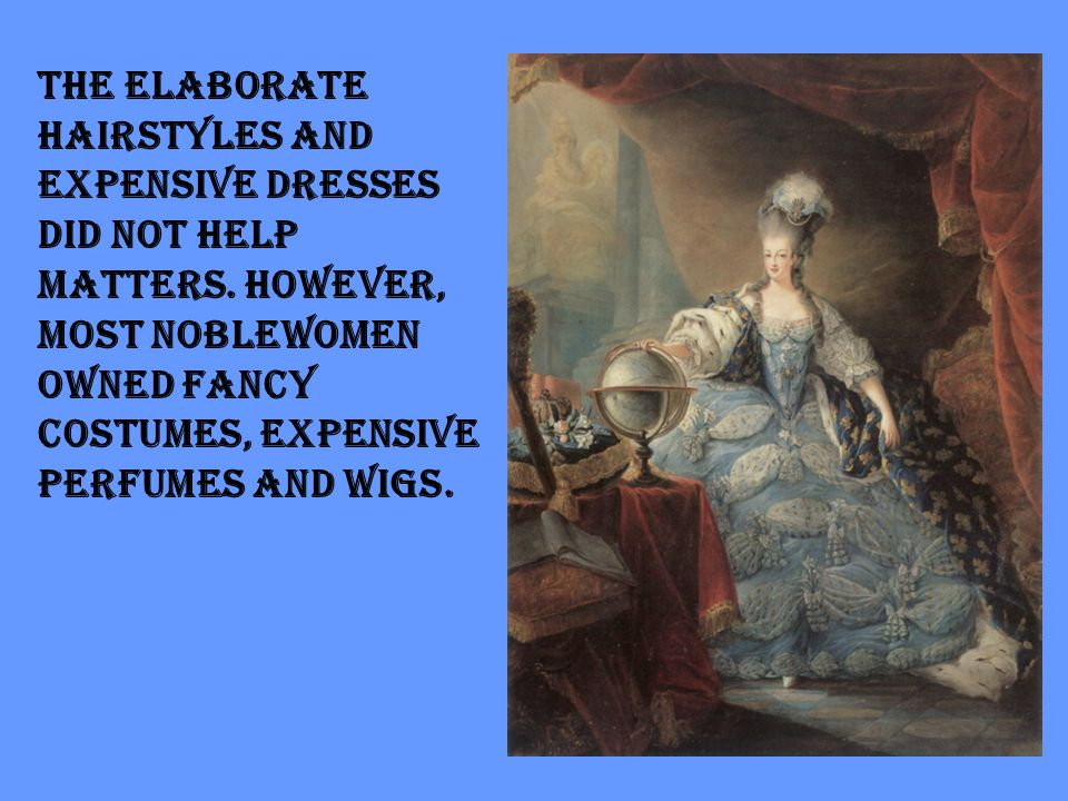 The elaborate hairstyles and expensive dresses did not help matters.