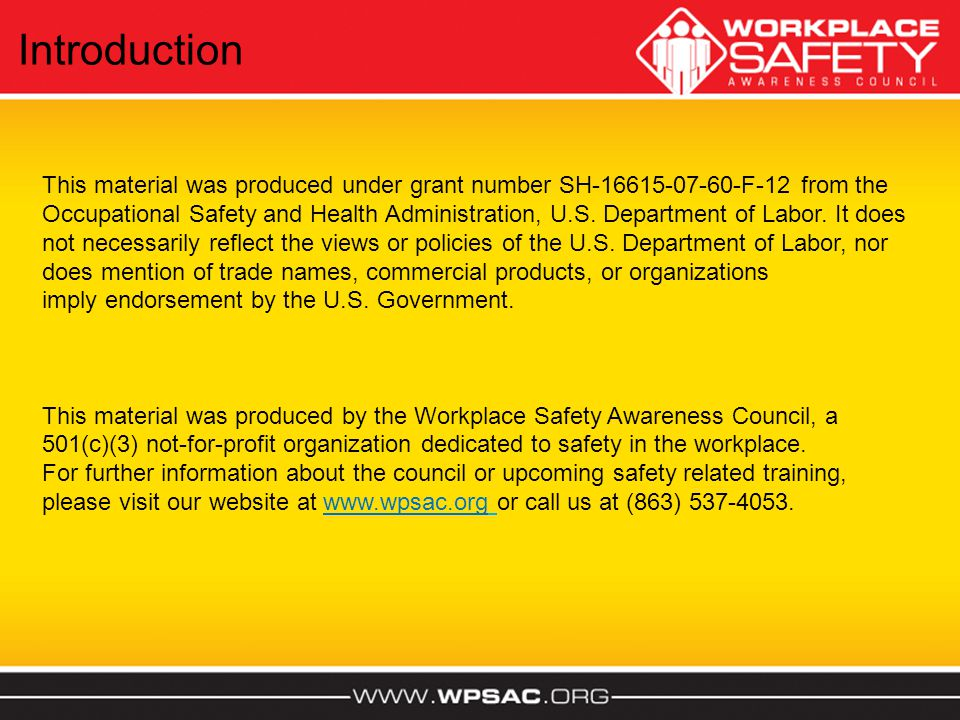 This material was produced under grant number SH-16615-07-60-F-12 from the Occupational Safety and Health Administration, U.S.
