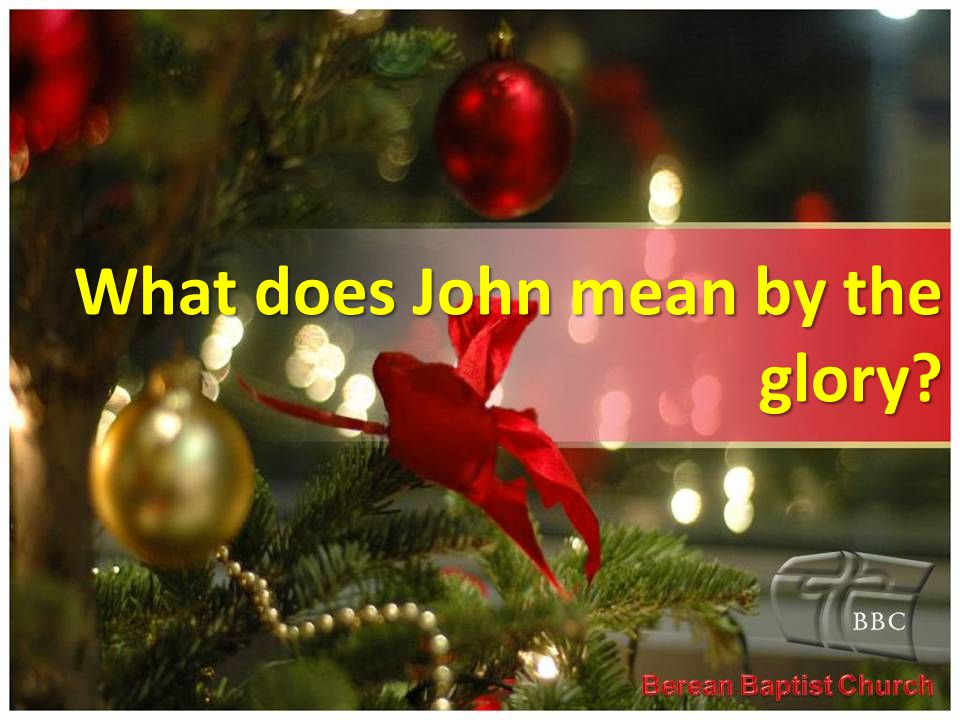 What does John mean by the glory