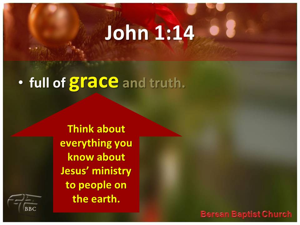 John 1:14 full of grace and truth. full of grace and truth.
