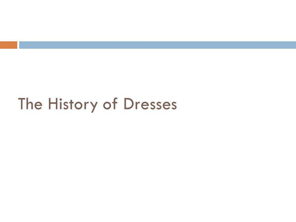 The History of Dresses