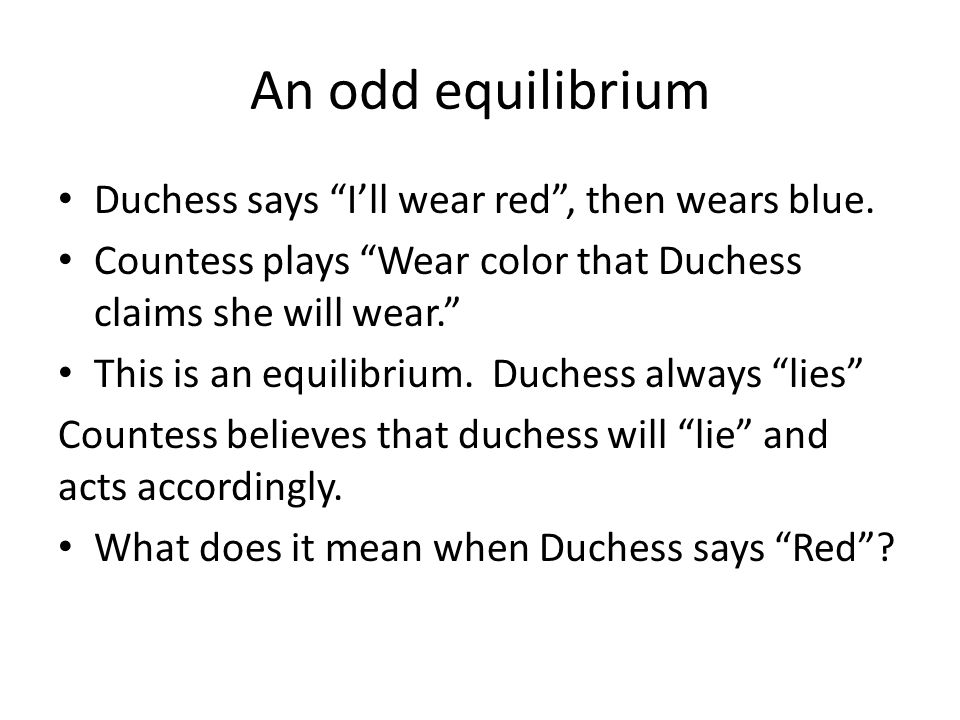 An odd equilibrium Duchess says Ill wear red, then wears blue.