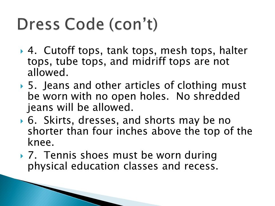 4. Cutoff tops, tank tops, mesh tops, halter tops, tube tops, and midriff tops are not allowed.