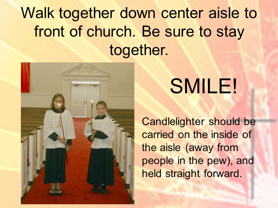 Walk together down center aisle to front of church.