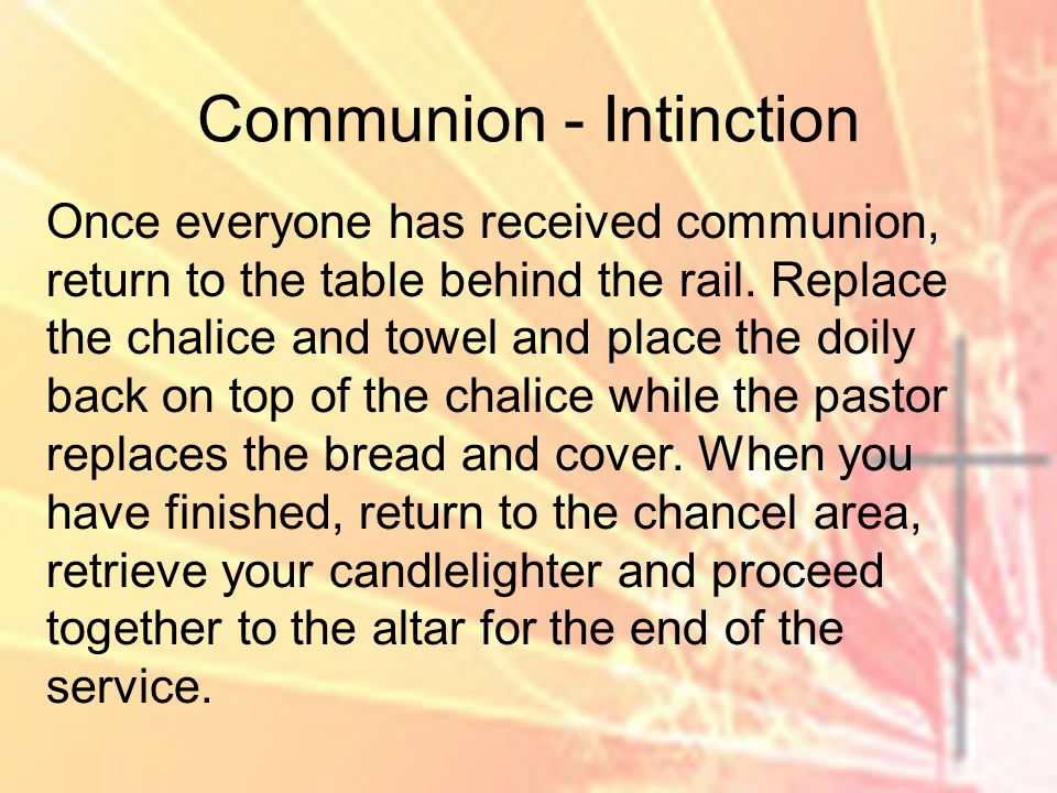 Once everyone has received communion, return to the table behind the rail.