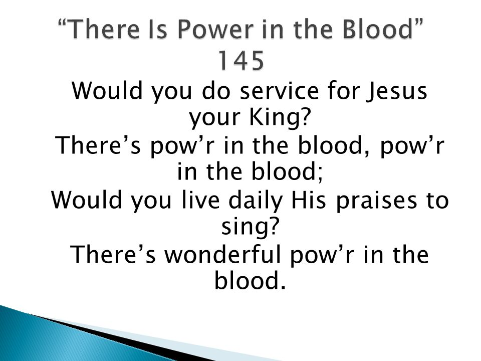Would you do service for Jesus your King.