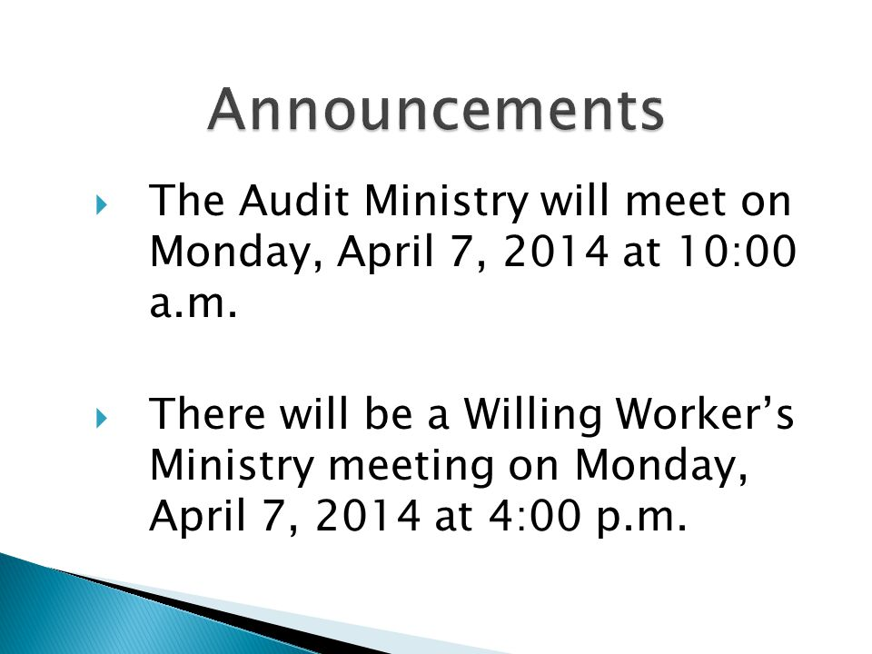 The Audit Ministry will meet on Monday, April 7, 2014 at 10:00 a.m.