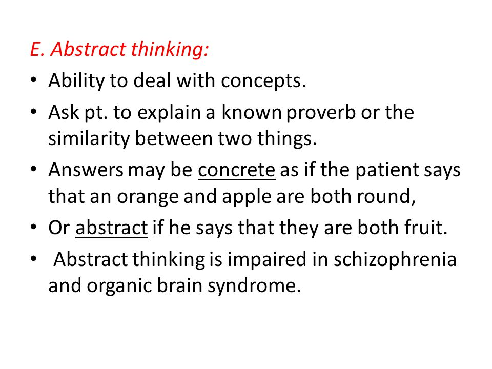 E. Abstract thinking: Ability to deal with concepts.