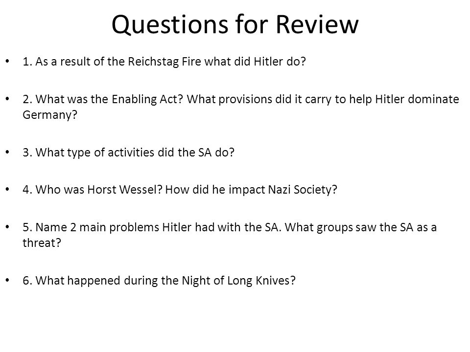 Questions for Review 1. As a result of the Reichstag Fire what did Hitler do.
