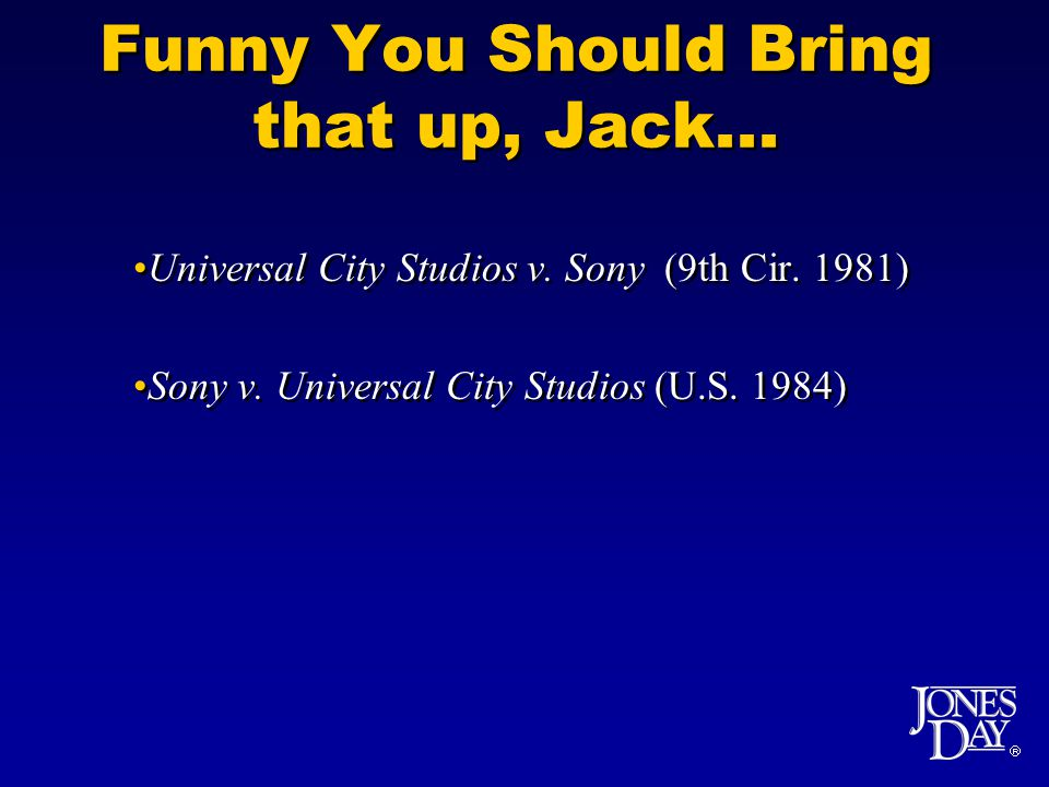 Funny You Should Bring that up, Jack... Universal City Studios v.