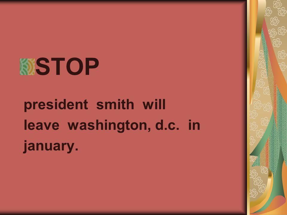 STOP president smith will leave washington, d.c. in january.