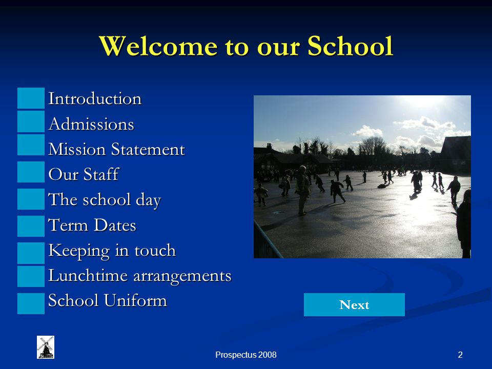 2 Welcome to our School Introduction Introduction Admissions Admissions Mission Statement Mission Statement Our Staff Our Staff The school day The school day Term Dates Term Dates Keeping in touch Keeping in touch Lunchtime arrangements Lunchtime arrangements School Uniform School Uniform Next