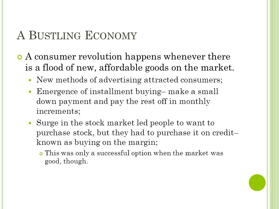 A B USTLING E CONOMY A consumer revolution happens whenever there is a flood of new, affordable goods on the market.