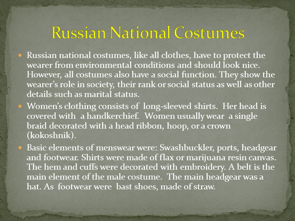Russian national costumes, like all clothes, have to protect the wearer from environmental conditions and should look nice.