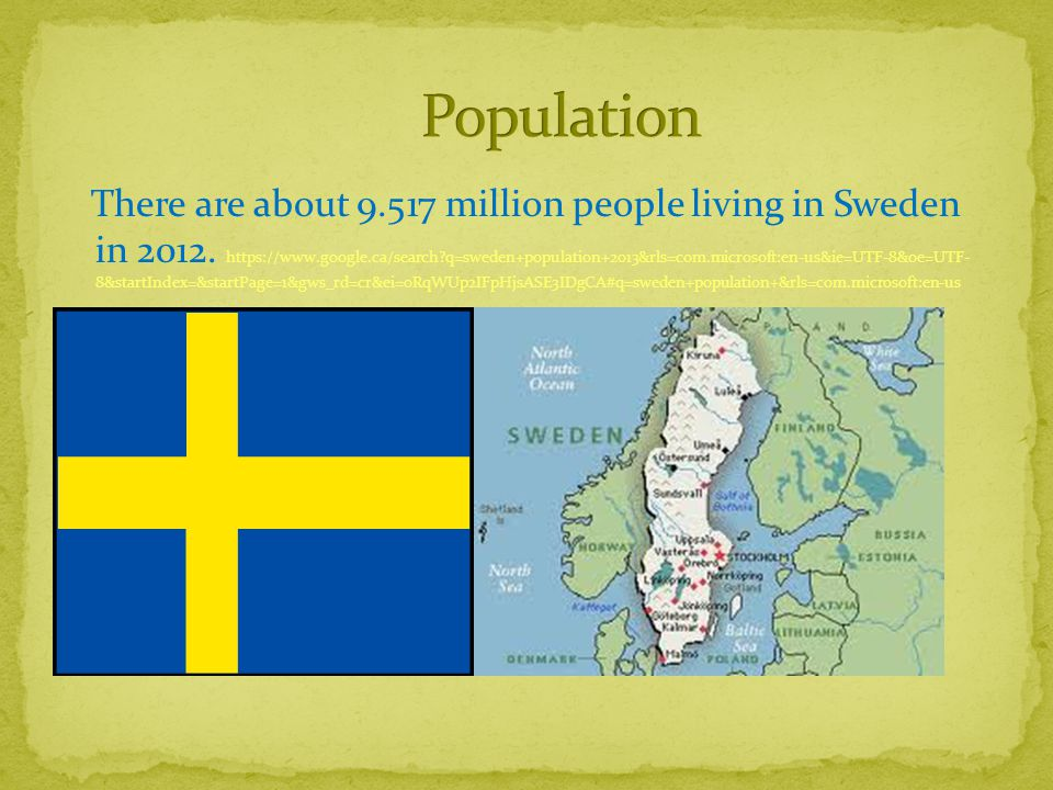 There are about 9.517 million people living in Sweden in 2012.