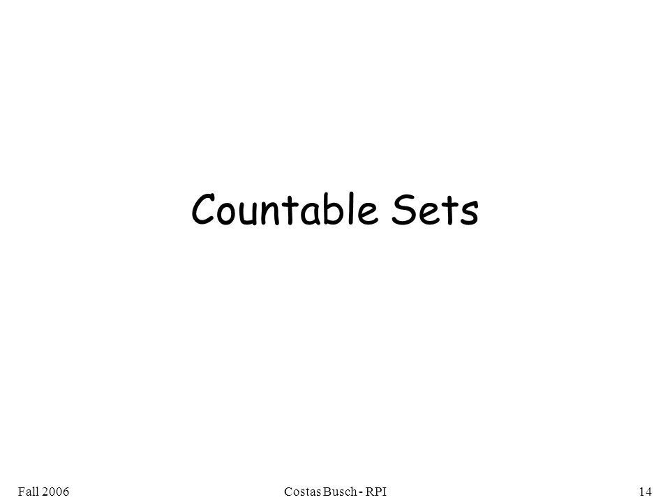 Fall 2006Costas Busch - RPI14 Countable Sets