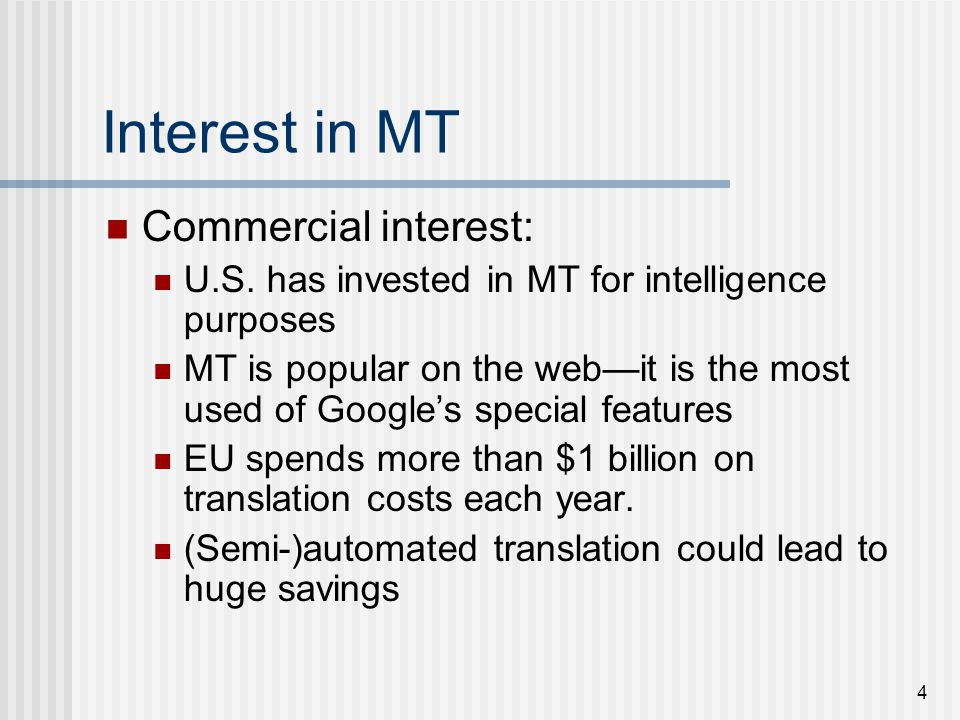 4 Interest in MT Commercial interest: U.S.