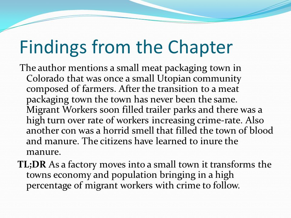 Findings from the Chapter The author mentions a small meat packaging town in Colorado that was once a small Utopian community composed of farmers.
