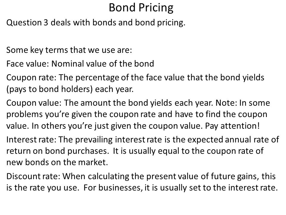 Bond Pricing Question 3 deals with bonds and bond pricing.