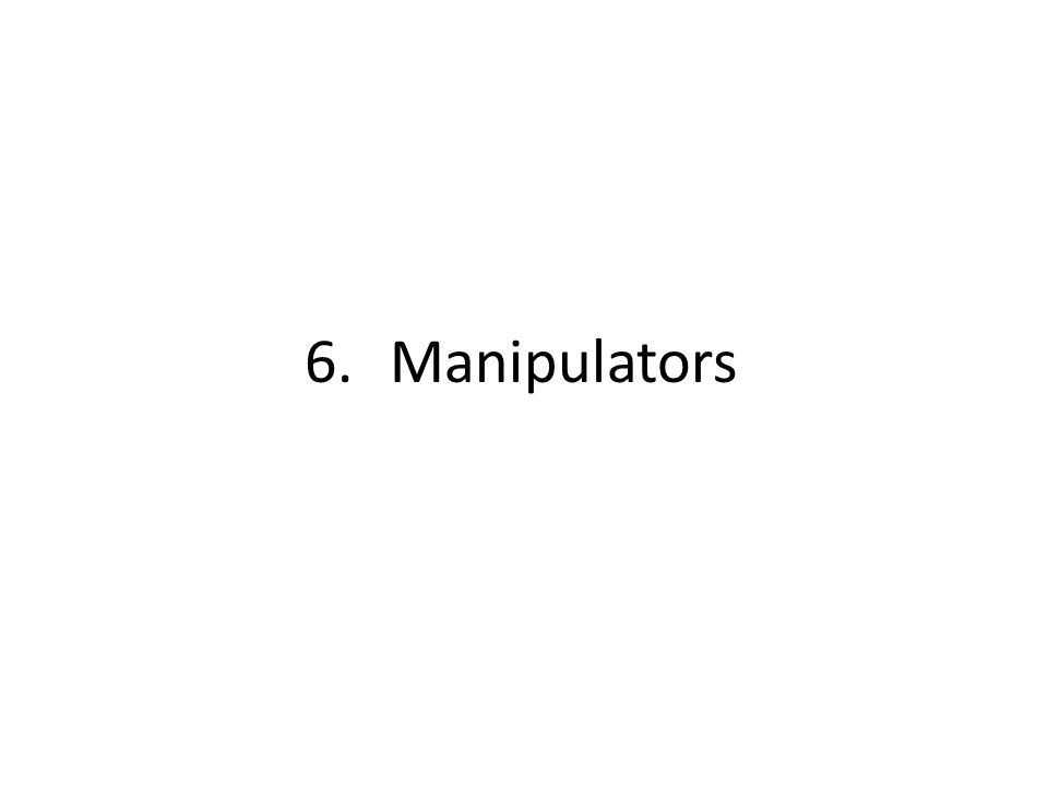 6.Manipulators