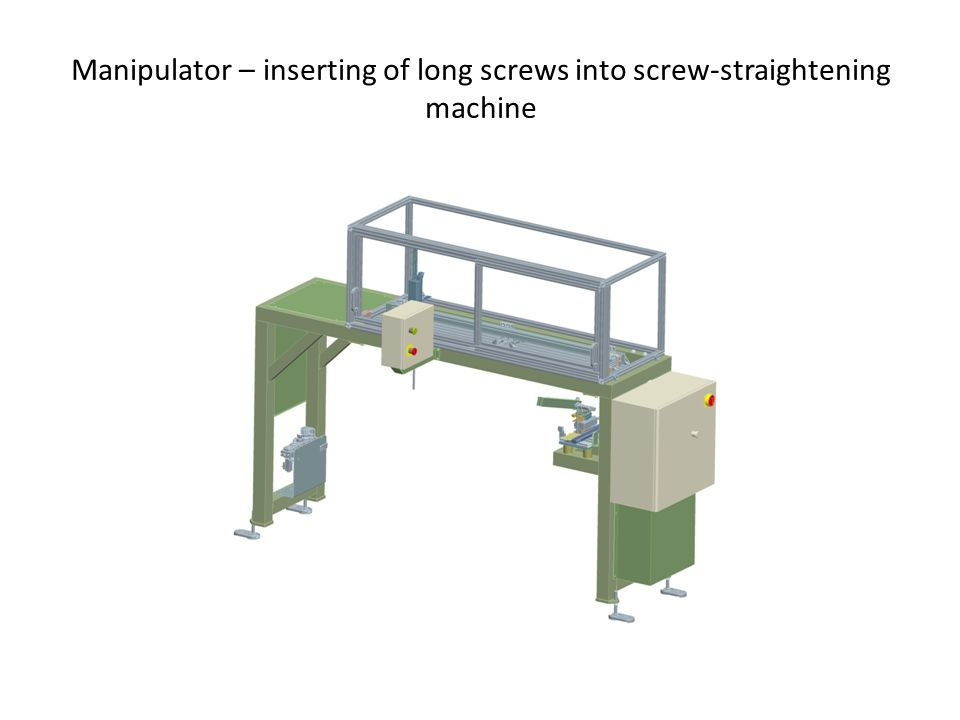 Manipulator – inserting of long screws into screw-straightening machine