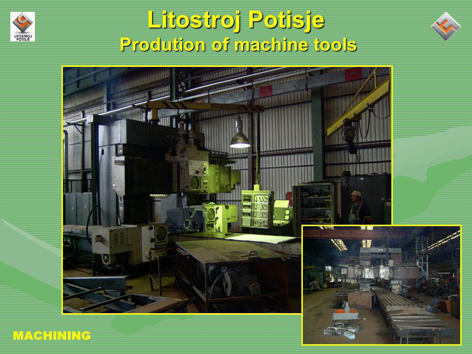 Litostroj Potisje Prodution of machine tools MACHINING