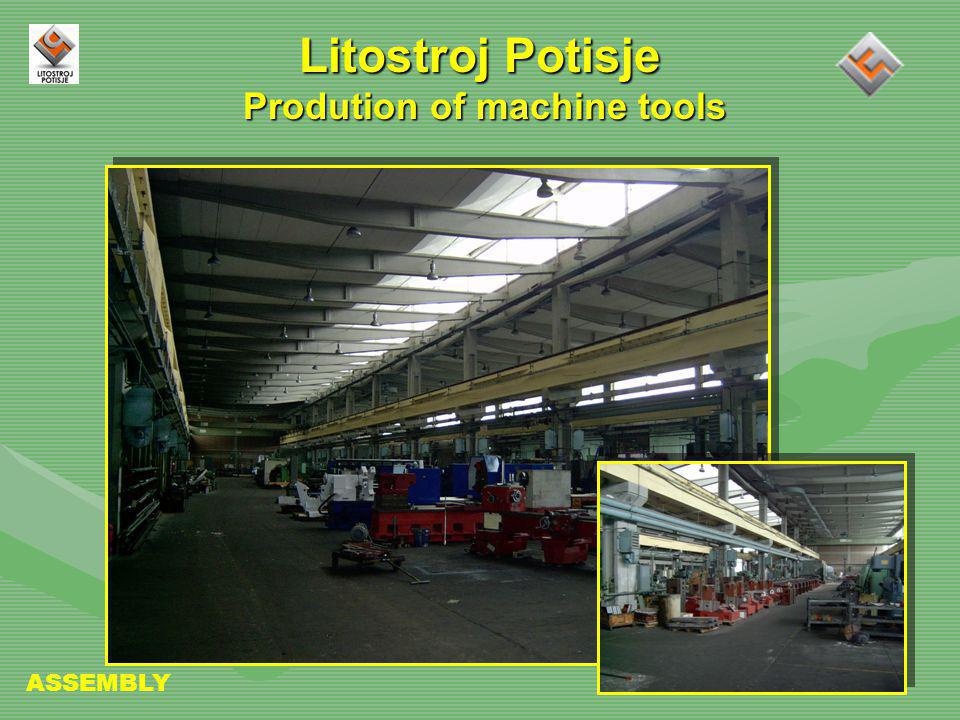 Litostroj Potisje Prodution of machine tools ASSEMBLY