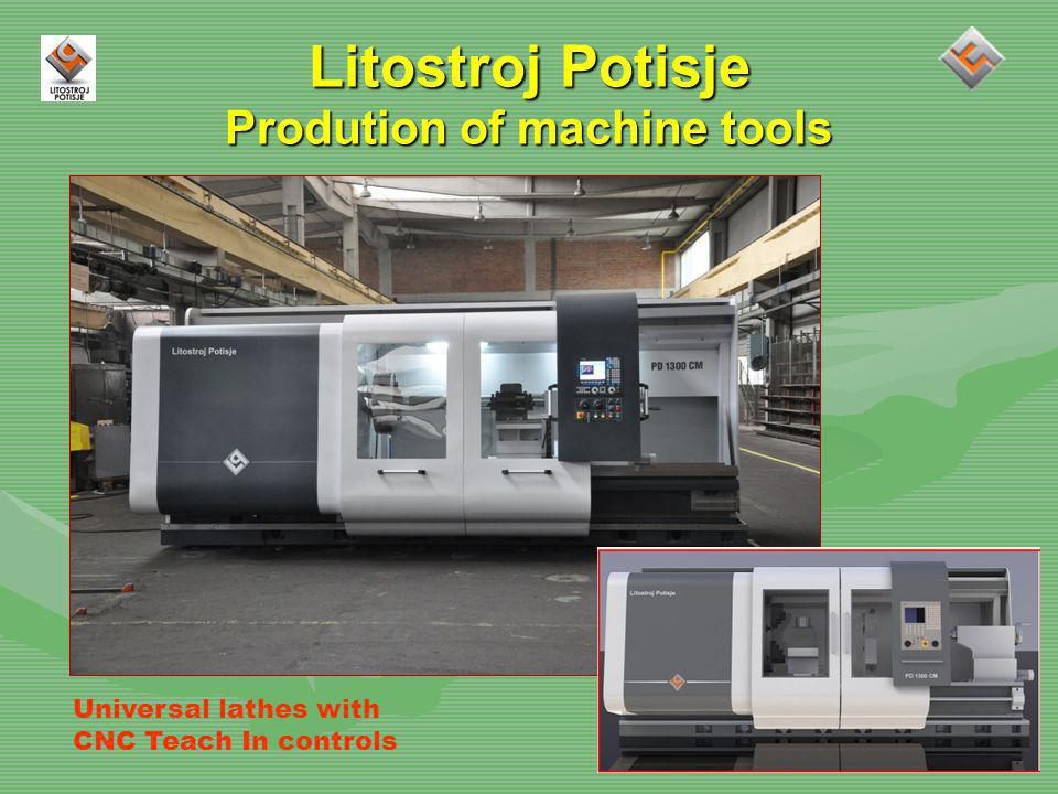 Litostroj Potisje Prodution of machine tools Universal lathes with CNC Teach In controls