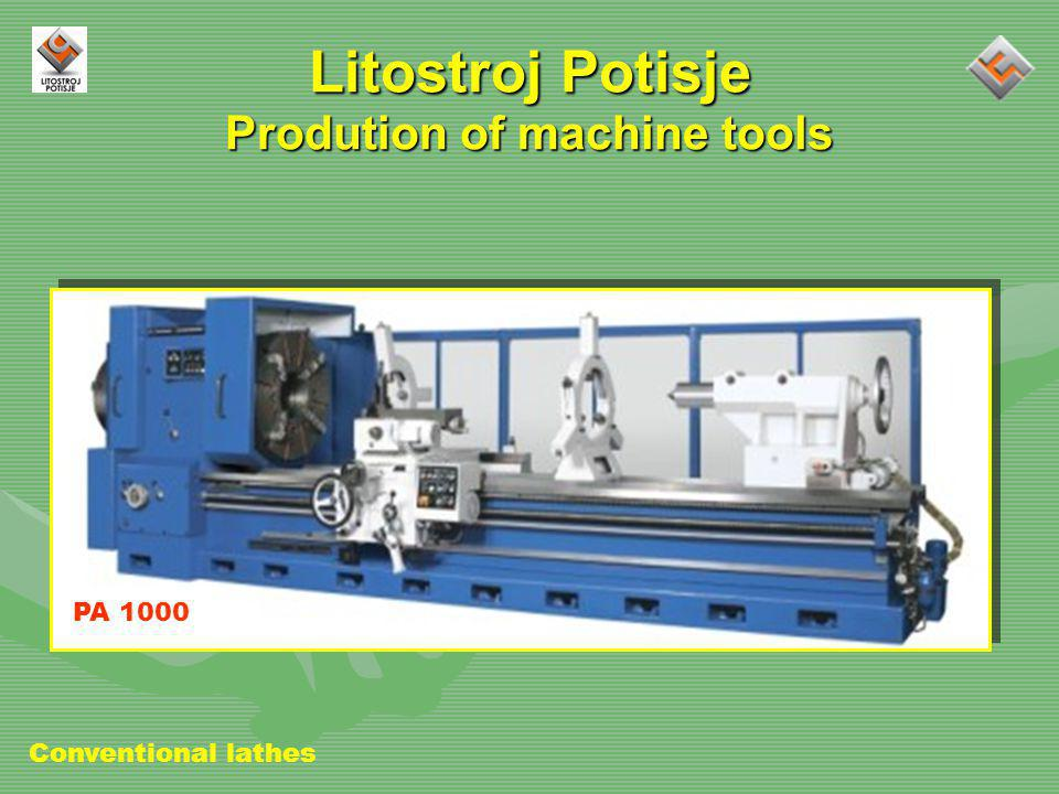 Litostroj Potisje Prodution of machine tools PA 1000 Conventional lathes