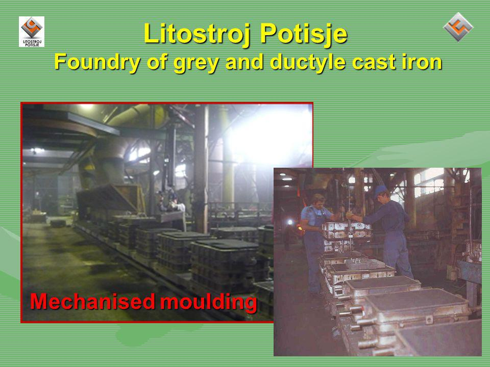 Litostroj Potisje Foundry of grey and ductyle cast iron Mechanised moulding