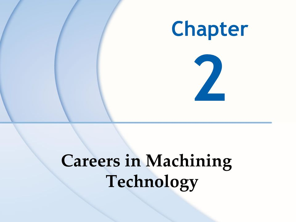 2 Careers in Machining Technology Chapter