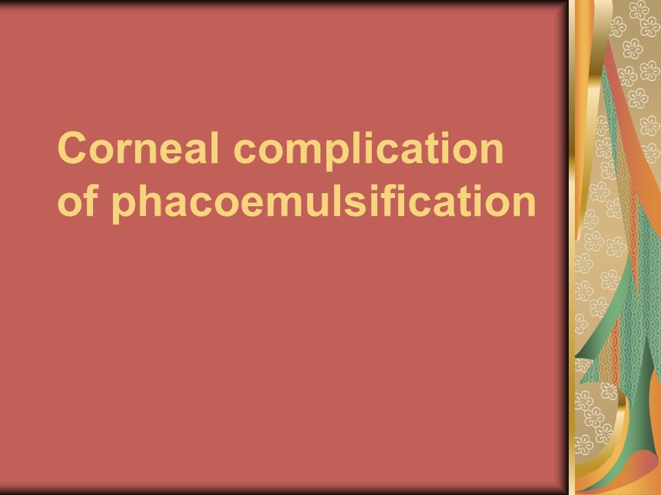 Corneal complication of phacoemulsification