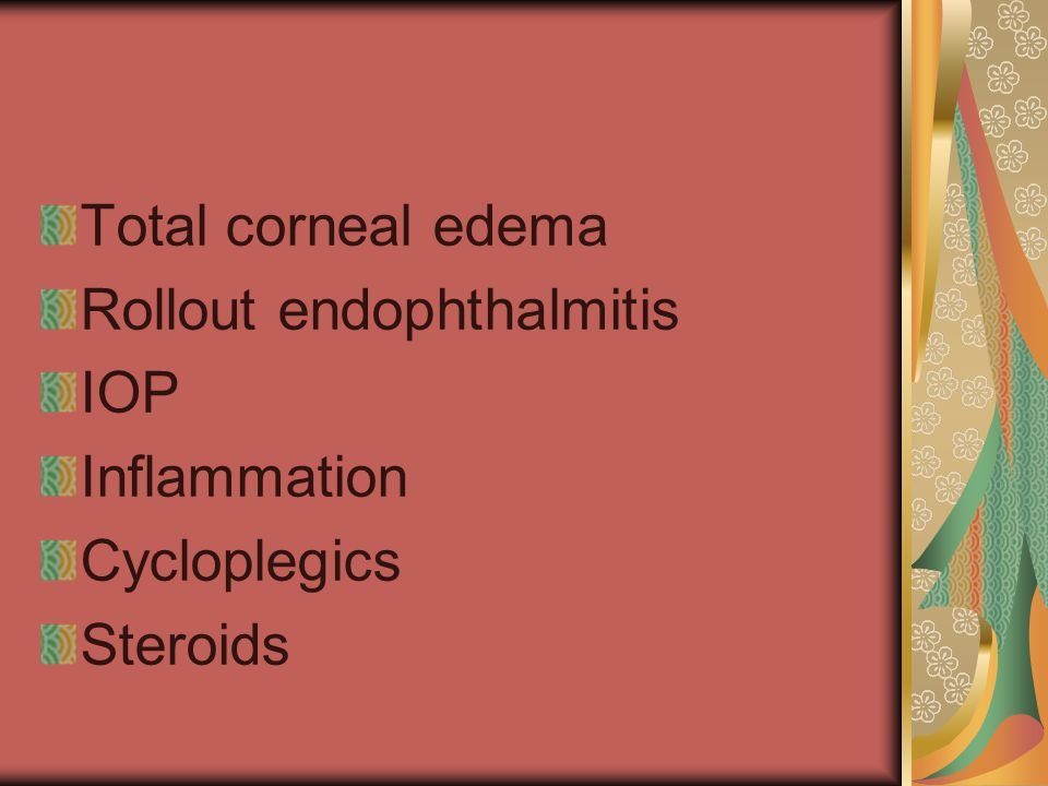 Total corneal edema Rollout endophthalmitis IOP Inflammation Cycloplegics Steroids
