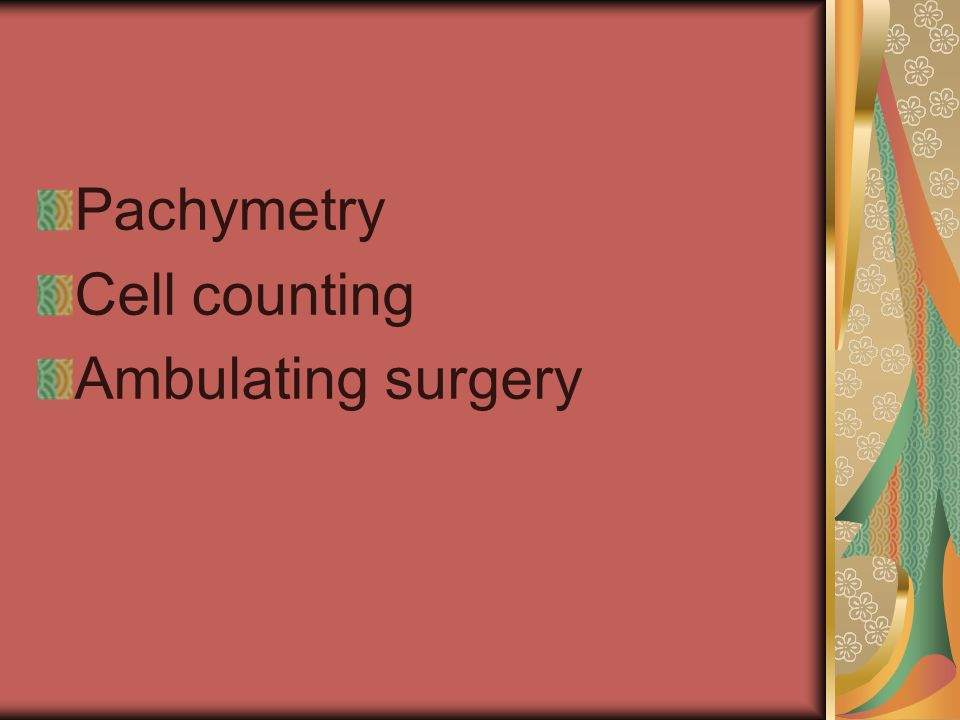Pachymetry Cell counting Ambulating surgery