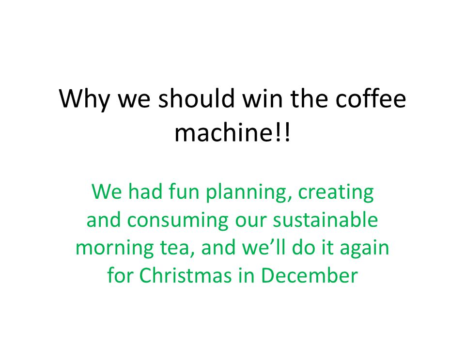 Why we should win the coffee machine!.
