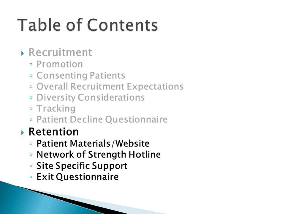 Recruitment Promotion Consenting Patients Overall Recruitment Expectations Diversity Considerations Tracking Patient Decline Questionnaire Retention Patient Materials/Website Network of Strength Hotline Site Specific Support Exit Questionnaire