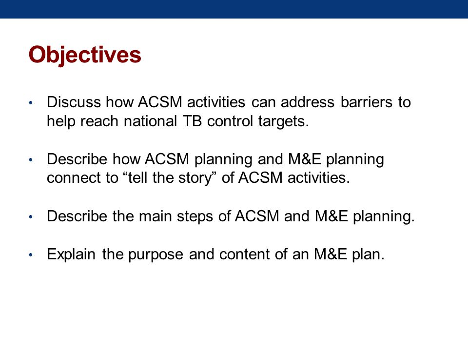Objectives Discuss how ACSM activities can address barriers to help reach national TB control targets.