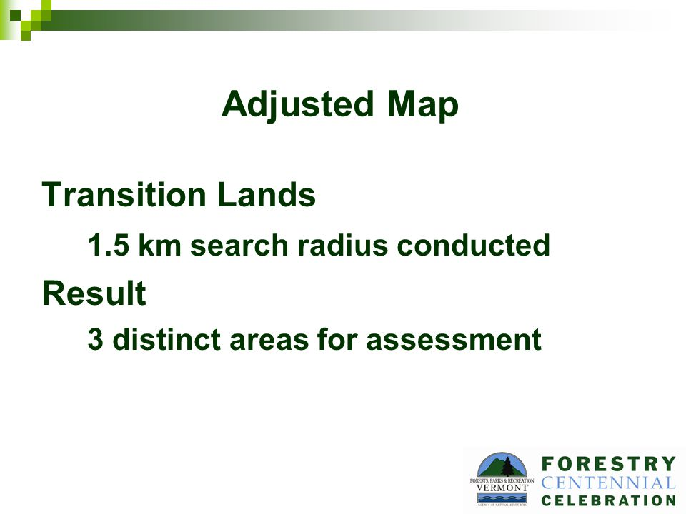 Adjusted Map Transition Lands 1.5 km search radius conducted Result 3 distinct areas for assessment