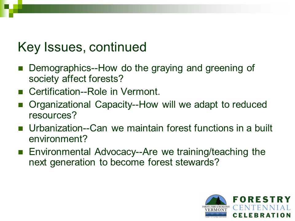 Key Issues, continued Demographics--How do the graying and greening of society affect forests.