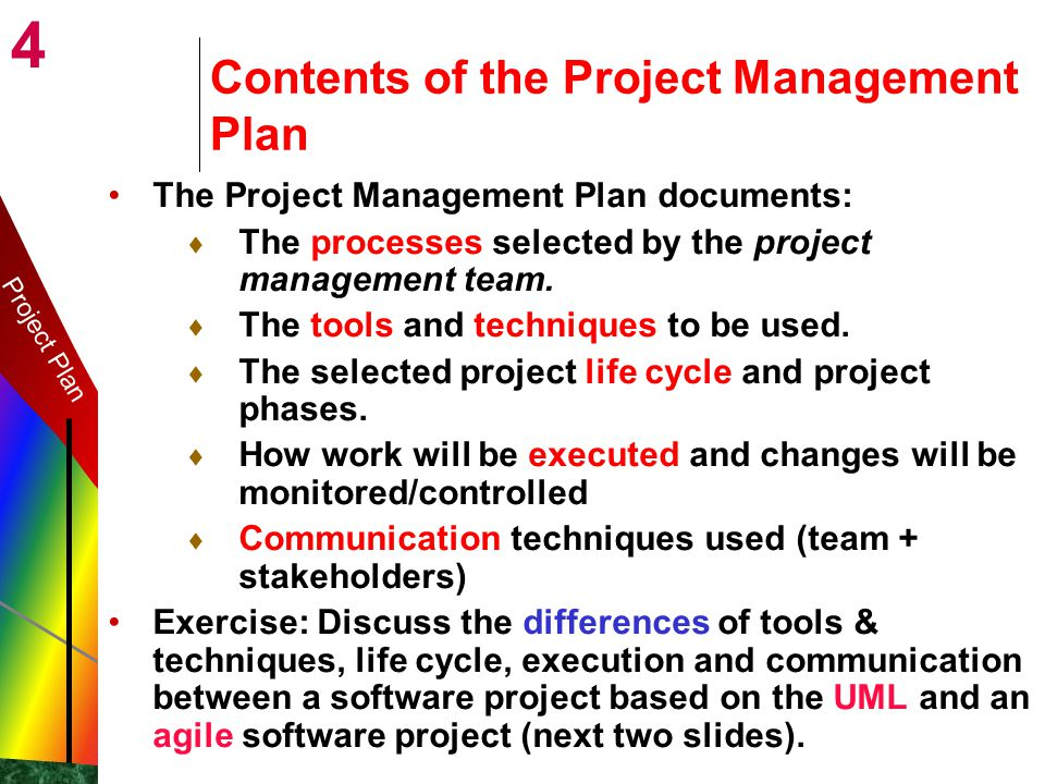 4 03.06.2014 Marc Conrad University of Bedfordshire 4 Contents of the Project Management Plan The Project Management Plan documents: The processes selected by the project management team.