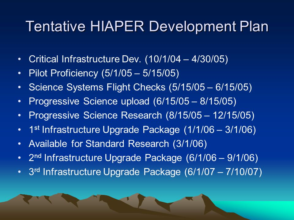 Tentative HIAPER Development Plan Critical Infrastructure Dev.