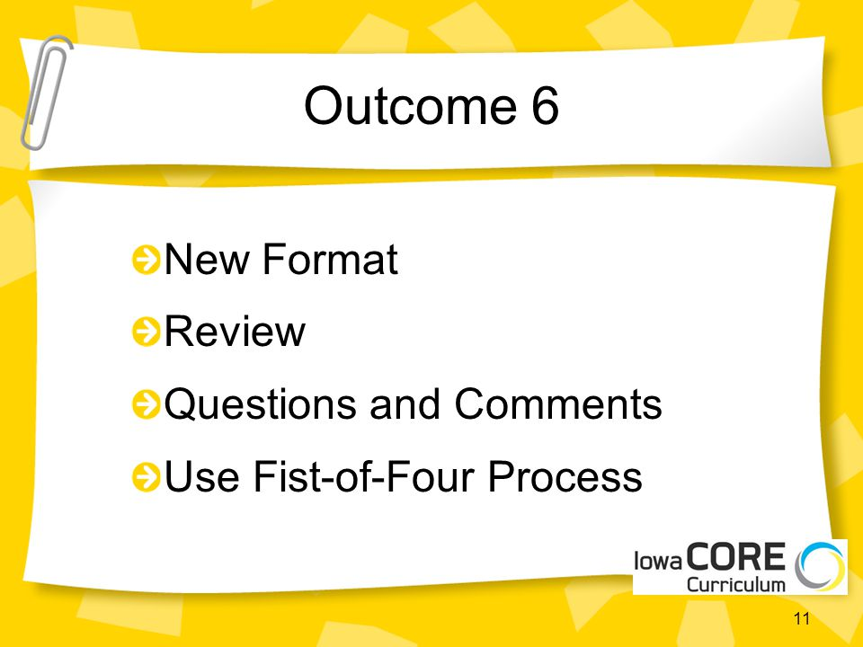 Outcome 6 New Format Review Questions and Comments Use Fist-of-Four Process 11