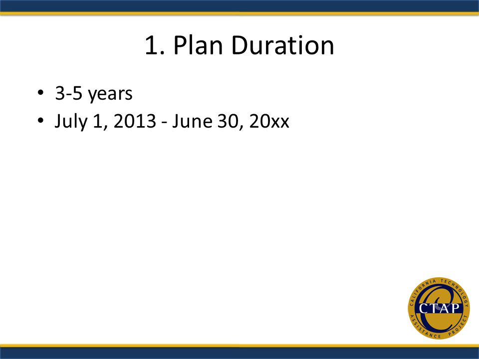 1. Plan Duration 3-5 years July 1, June 30, 20xx