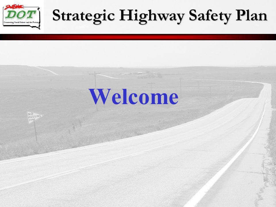 Strategic Highway Safety Plan Connecting South Dakota and the Nation Welcome