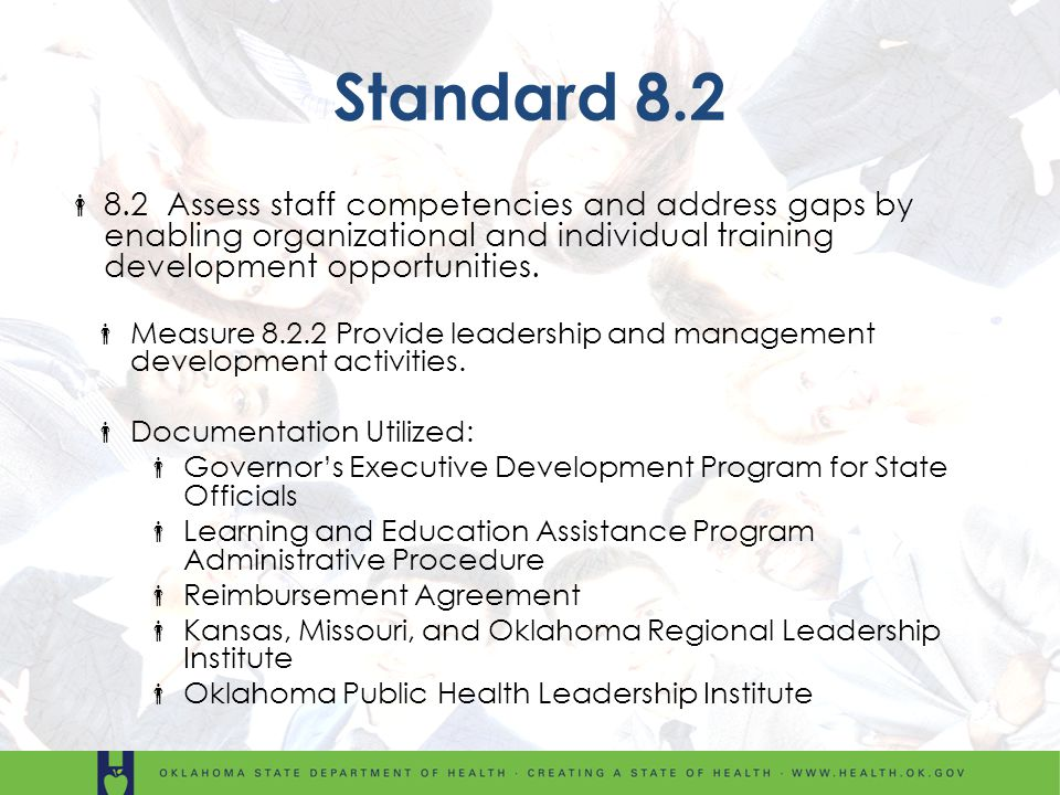 Standard 8.2 8.2 Assess staff competencies and address gaps by enabling organizational and individual training development opportunities.