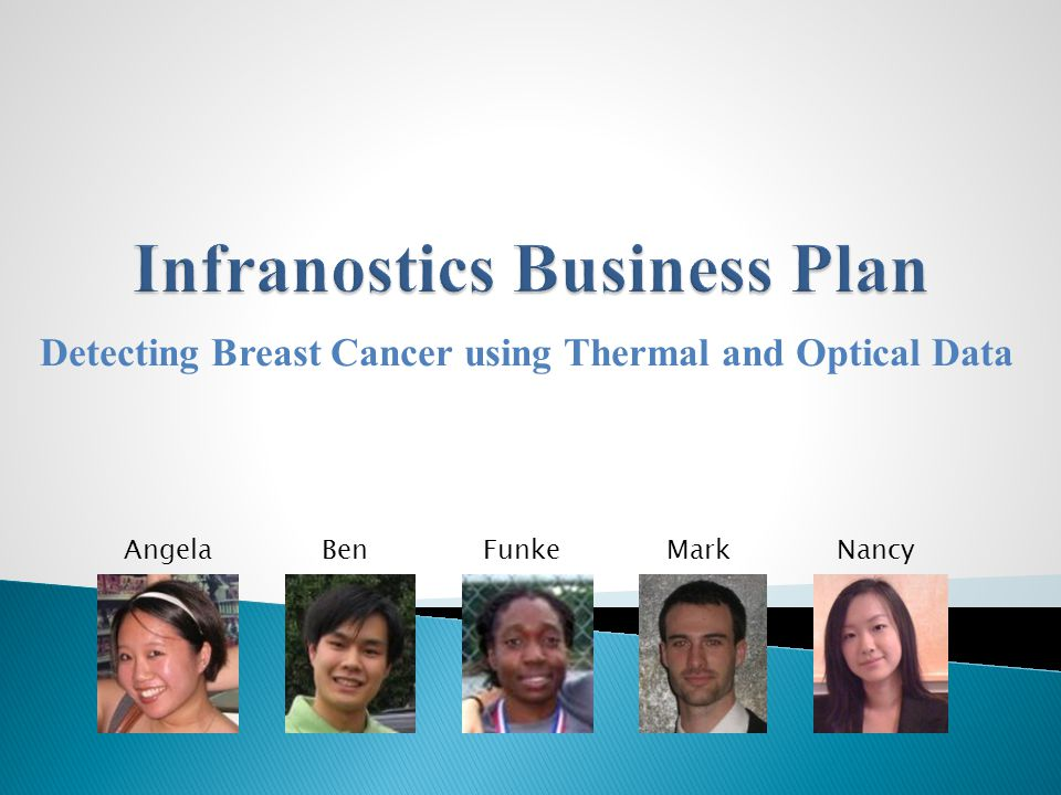 Detecting Breast Cancer using Thermal and Optical Data AngelaBenFunkeMarkNancy