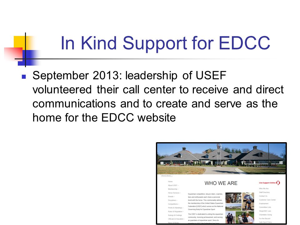 In Kind Support for EDCC September 2013: leadership of USEF volunteered their call center to receive and direct communications and to create and serve as the home for the EDCC website