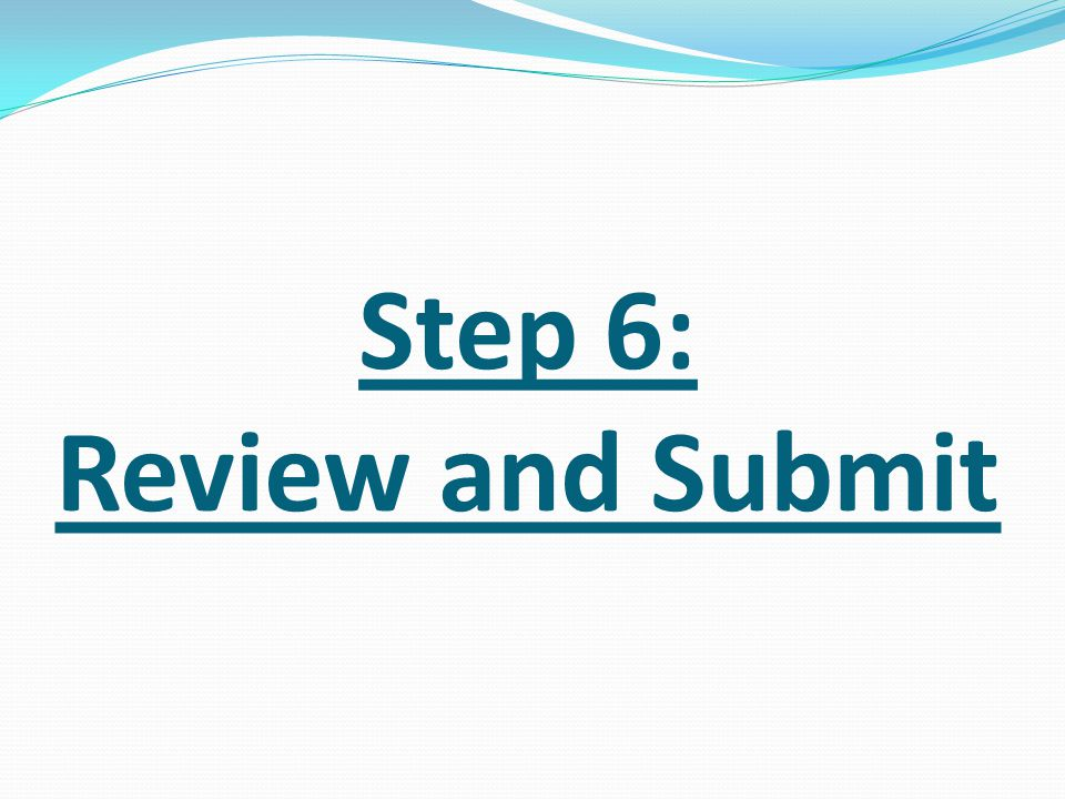 Step 6: Review and Submit