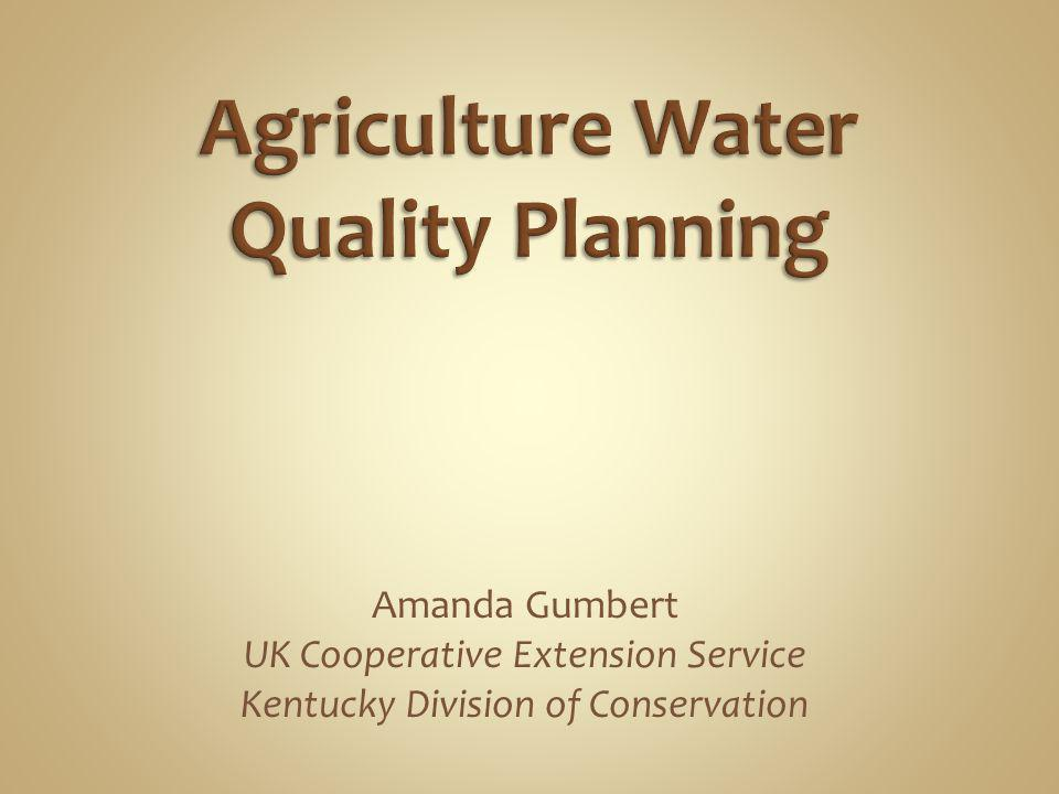 Amanda Gumbert UK Cooperative Extension Service Kentucky Division of Conservation