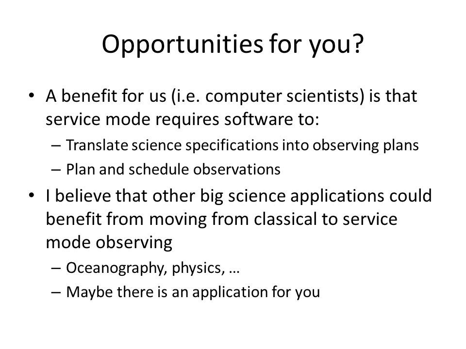 Opportunities for you. A benefit for us (i.e.